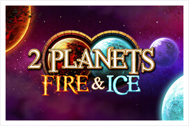 2 Planets: Fire and Ice