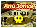 Ana Jones and the Skull Gold