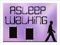 Asleep Walking