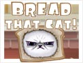 Bread That Cat