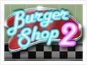 Burger Shop 2™