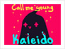 Call Me Young Kaleido