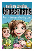 Carrie the Caregiver Crossroads Part 1: Carrie's Country Jam