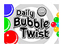 Daily Bubble Twist Bonus