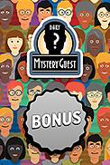 Daily Mystery Guest Bonus