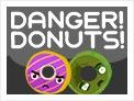 Danger! Donuts!