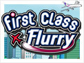 First Class Flurry